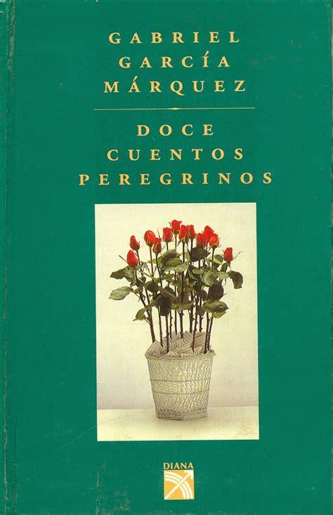 doce cuentos peregrinos biblioteca las mil notas y una nota doce cuentos peregrinos