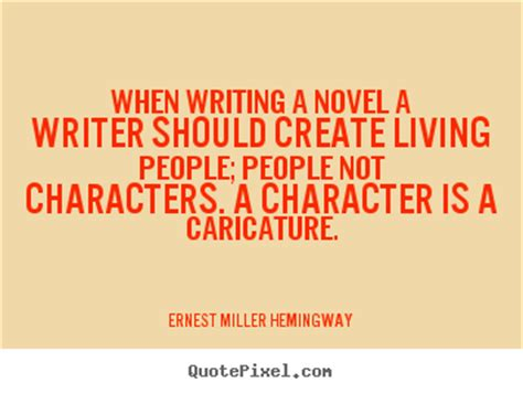 if not for you a novel when writing a novel a writer should create living