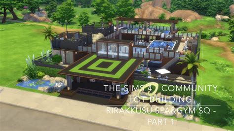 build on my lot the sims 4 community lot building rirakkusu spa gym sq