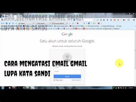email lupa kata sandi cara mengatasi email lupa kata sandi youtube