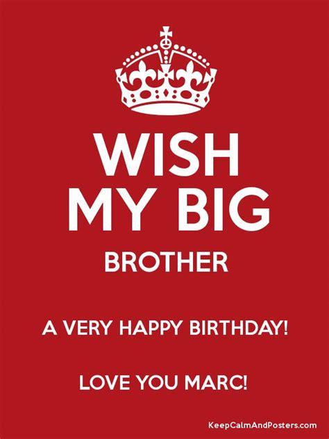 Happy Birthday Wishes To My Big Wish My Big Brother A Very Happy Birthday Love You Marc
