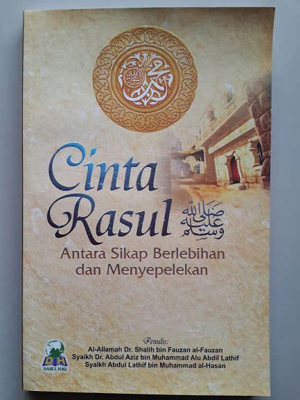 Cinta Rasul Antara Sikap Berlebihan Dan Dh Buku Murah Groceria buku cinta rasul antara sikap berlebihan dan menyepelekan toko muslim title