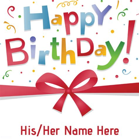 Happy Birthday Cards Write Name Write Name On Happy Birthday Pics With Colorful Element