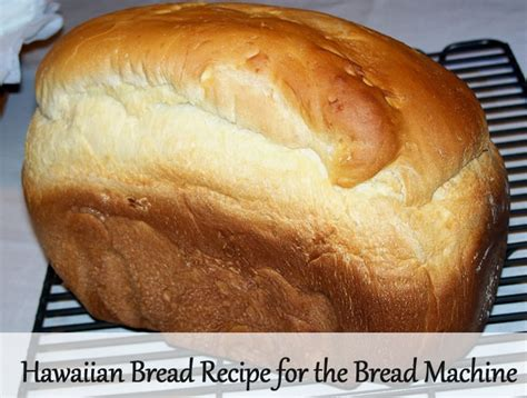 Sweet Bread In Bread Machine Hawaiian Bread Recipe Bread Machine Recipes