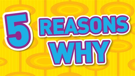 Reason For 5 Reasons Why