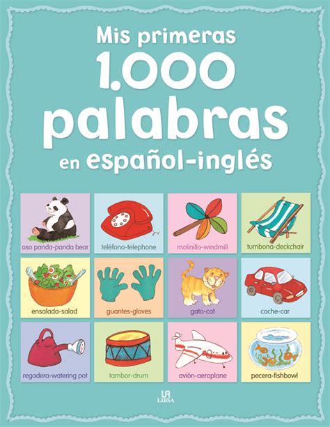 imagenes con palabras ingles mis primeras 1000 palabras en espaol e ingles vv aa