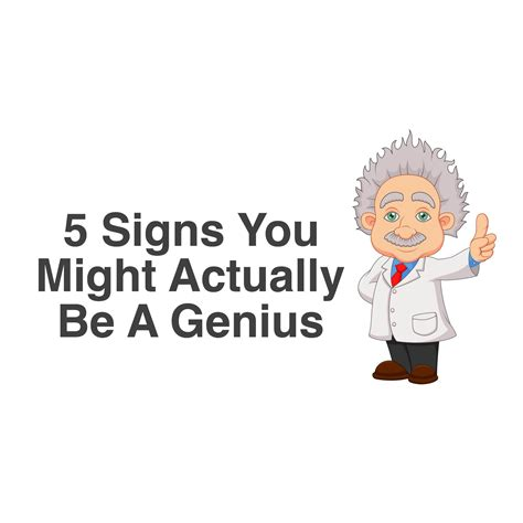 How To Be A Genius 5 signs you might actually be a genius