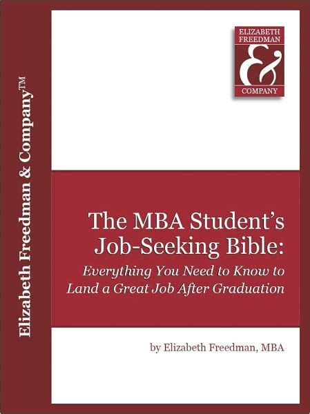 Seeking Mba Graduates Tx by The Mba Student S Seeking Bible Everything You Need
