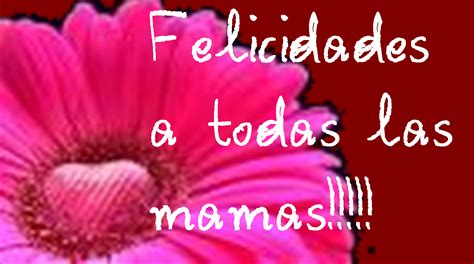imagenes feliz dia para todas las madres 1000 images about dia madre on pinterest dia de madrid