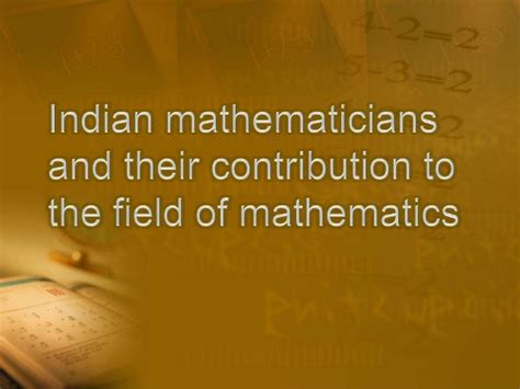 a presentation on mathematicians indian mathematicians and their contribution to the field