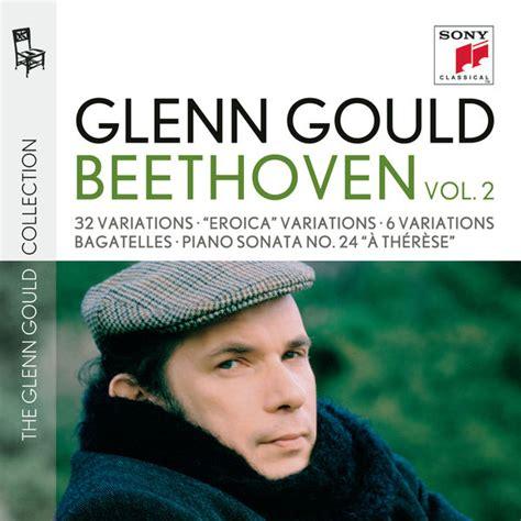 glenn gould no glenn gould plays beethoven 32 variations woo 80 eroica variations op 35 6 variations op 34