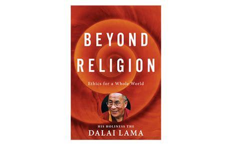 Beyond Terbaru beyond religion buku terbaru dalai lama tentang etika sekuler