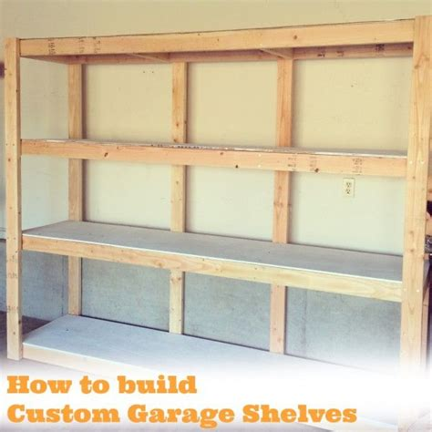 how to build a custom house best 25 garage shelving ideas on pinterest garage shelf