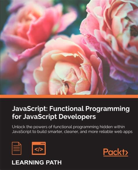 mastering javascript functional programming in depth guide for writing robust and maintainable javascript code in es8 and beyond books javascript functional programming for javascript
