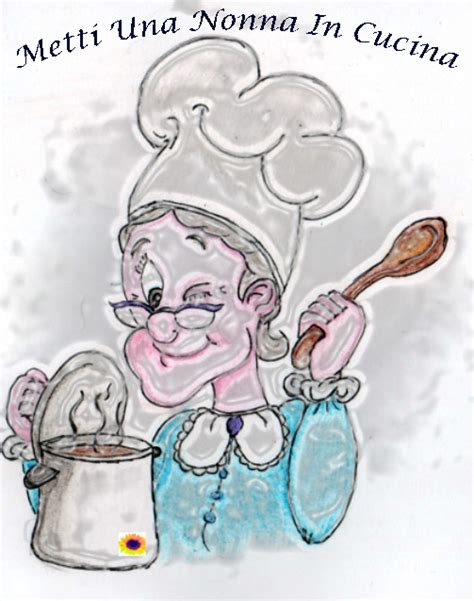 nonna cucina metti una nonna in cucina sapori odori e comunita