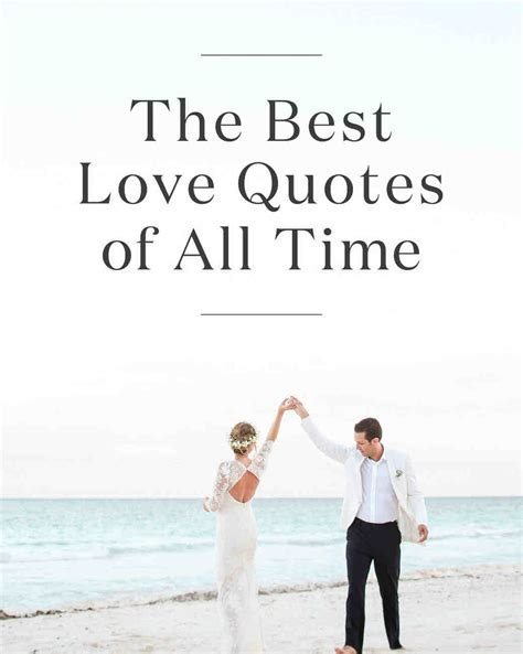 The 20 Best Love Quotes of All Time   Martha Stewart Weddings
