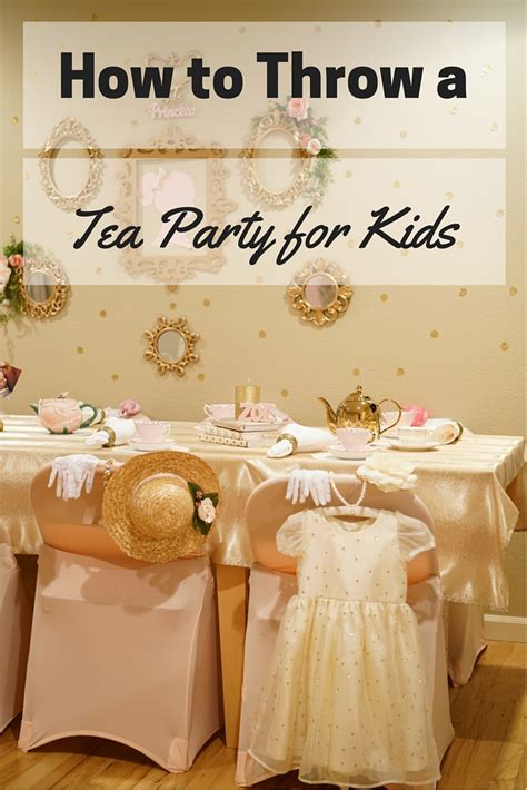 how to throw your own kids birthday parties at home momof6 6 simple steps for hosting a tea party birthday for kids