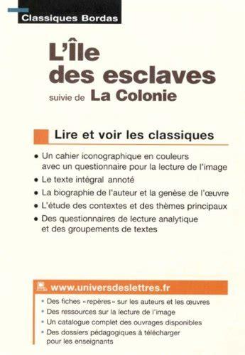 libro lile des esclaves libro l ile des esclaves suivi de la colonie di pierre de marivaux