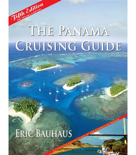 the guide to panama guides books the panama cruising guide 5th edition