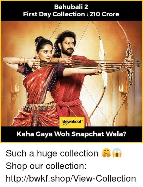 bahubali 2 first day collections bahubali collections 25 best memes about bahubali 2 first day collection