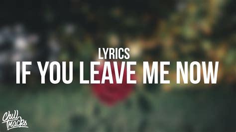 charlie puth if you leave me now lyrics charlie puth if you leave me now lyrics ft boyz ii