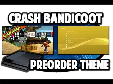 ps4 themes crash ps4 themes crash bandicoot n sane trilogy preorder theme