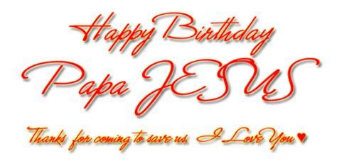 Happy Birthday Papa Jesus Quotes Happy Birthday Papa Jesus On Tumblr