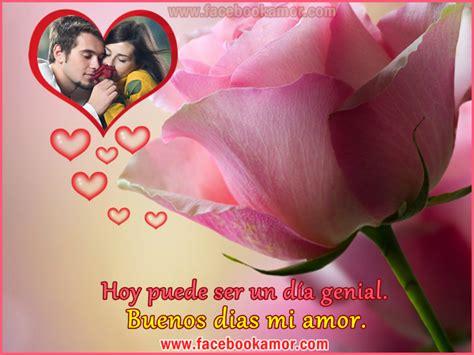 imagenes de buenos dias mi amor para compartir en whatsapp buenos d 237 as mi amor imagenes bonitas para facebook amor