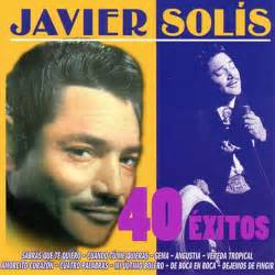 Javier sol 237 s 40 201 xitos by javier solis album listen for free on
