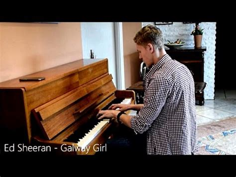 ed sheeran queue ed sheeran galway girl piano cover hd youtube