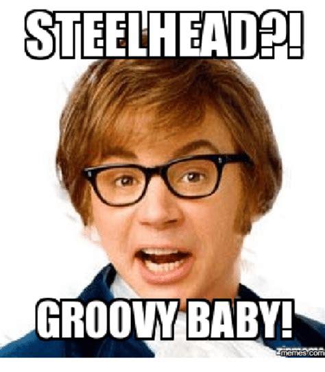 Memes O - steelhead groovm baby memes com steelhead meme on me me