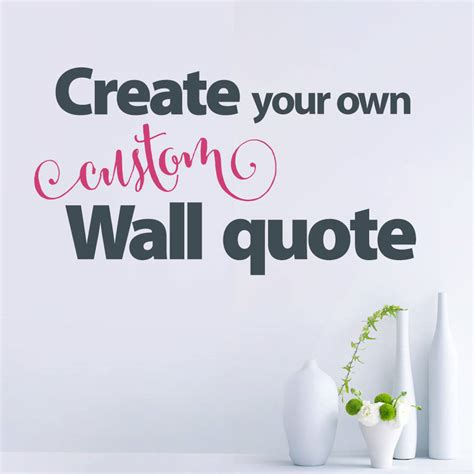 design your own picture quotes 28 design your own wall quote design your own vinyl