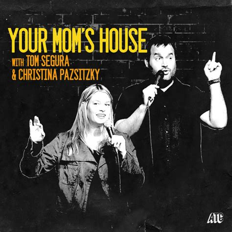 your moms house your mom s house with christina pazsitzky and tom segura