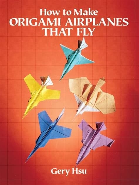 How To Make Paper Airplanes That Fly - 39 best images about origami books on map
