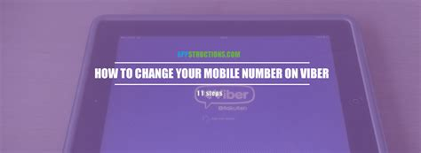 mobile viber how to change your mobile number on viber appstructions