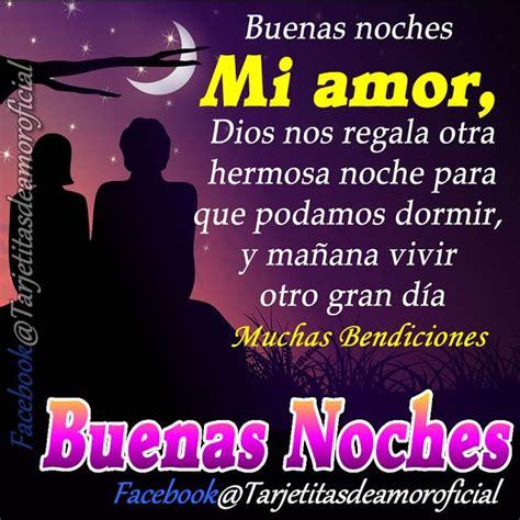 imagenes buenas noches dios los bendiga buenas noches mi amor dios bendiga y proteja tu sue 241 o