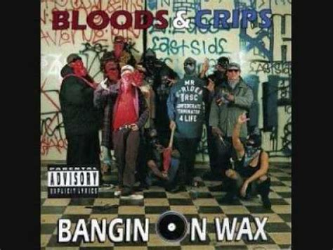 bloods crips g s locs bloods crips bangin on wax album doovi