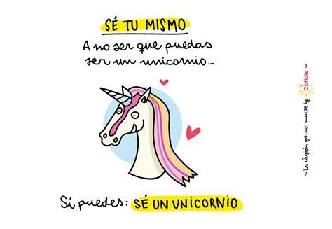 frases con imagenes de unicornios s 233 tu mismo a no ser que puedas ser un unicornio de