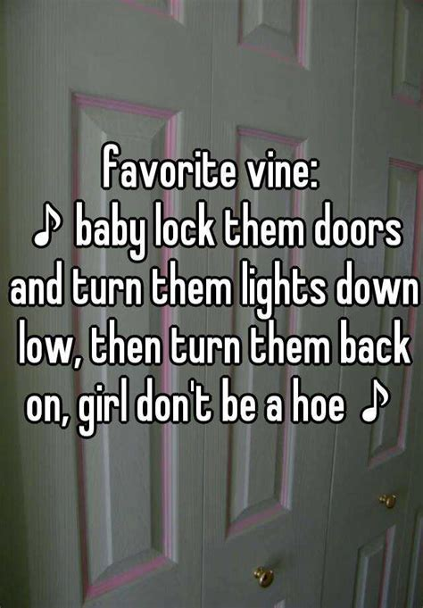 Baby Turn The Lights Low by Favorite Vine Baby Lock Them Doors And Turn Them Lights