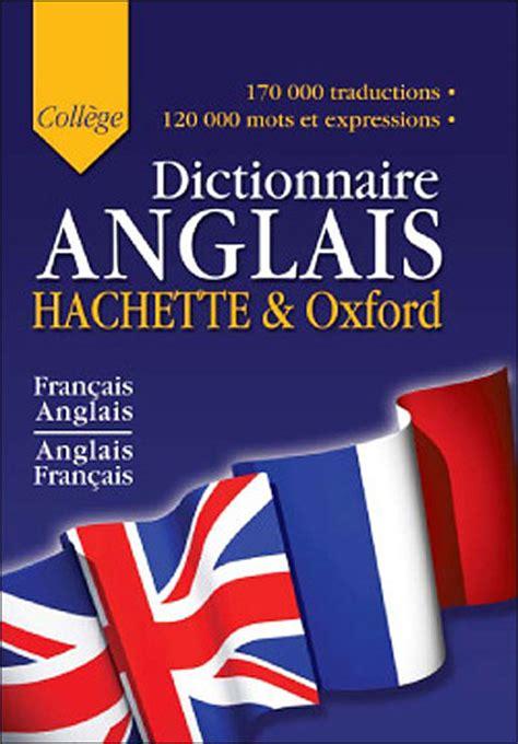 anglais franais dictionnaire dictionnaire anglais francais