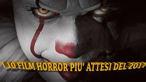 film horror uscita 2015 film horror 2017 trailer trama e data d uscita dei 10