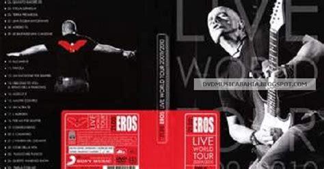 los mejores dvd de musica y eros ramazzotti los mejores dvd de musica y eros ramazzotti