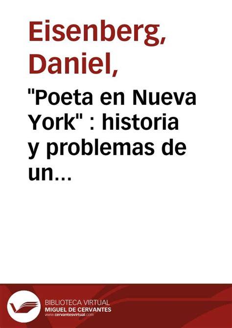 leer poeta en nueva york libro de texto quot poeta en nueva york quot historia y problemas de un texto de lorca daniel eisenberg