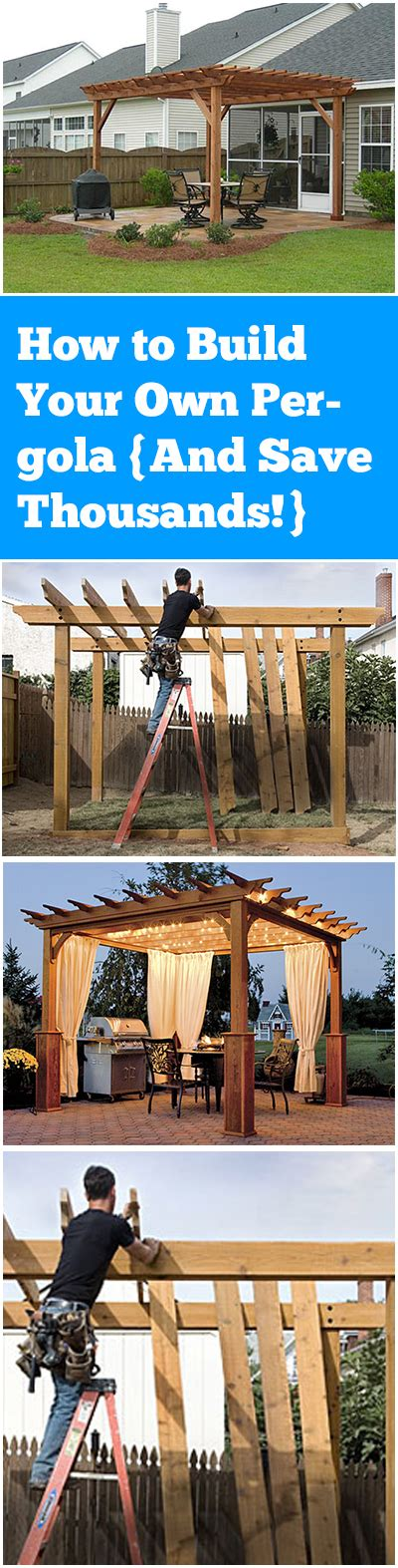 how to make your own pergola how to build your own pergola and save thousands