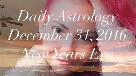 astro new year song 2016 lyrics harmonize relationships daily astrology december 31 2016