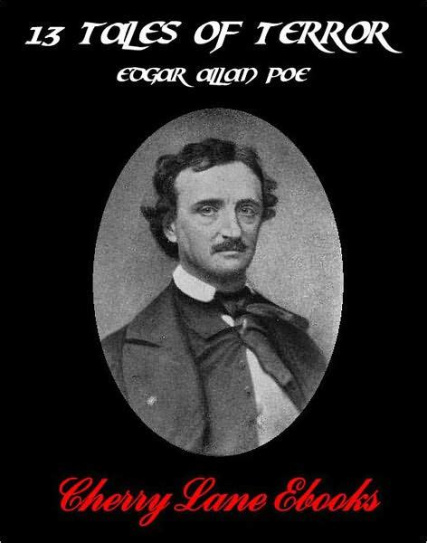 edgar allan poe biography ebook 13 tales of terror by edgar allan poe by edgar allan poe