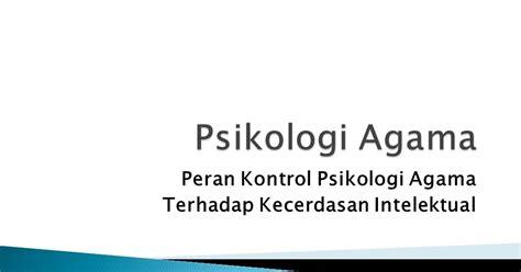 Psikologi Agama Oleh Dr Jalaluddin ppt psikologi agama peran kontrol psikologi agama terhadap kecerdasan intelektual