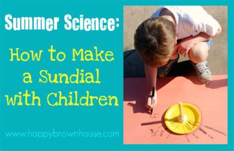 How To Make A Sundial With A Paper Plate - how to make a sundial with children