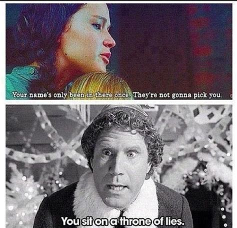 Elf Movie Meme - you sit on a throne of lies katniss elf pinterest