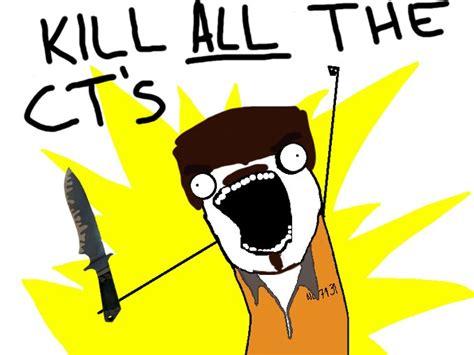 Jailbreak Meme - kill all the cts jail break counter strike source